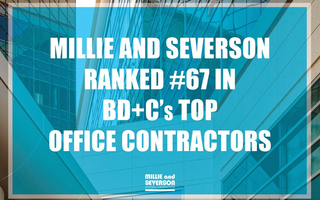 Millie and Severson Ranked #67 in BD+C's list of Top Office Contractors