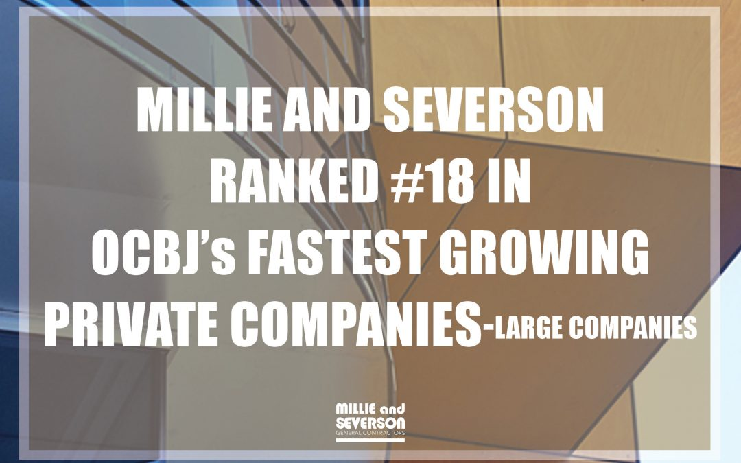 Millie and Severson Ranked #18 in OCBJ's Fastest Growing Private Companies