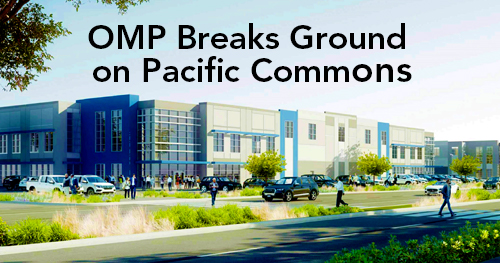 OMP Breaks Ground on Pacific Commons