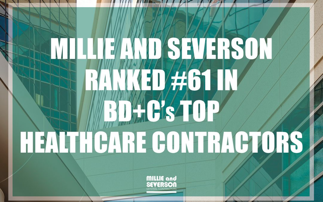 Millie and Severson Ranked #61 on BD+C's list of Top Healthcare Contractors